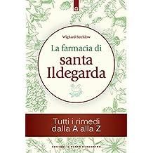 La farmacia di santa Ildegarda: Tutti i rimedi dalla A alla Z