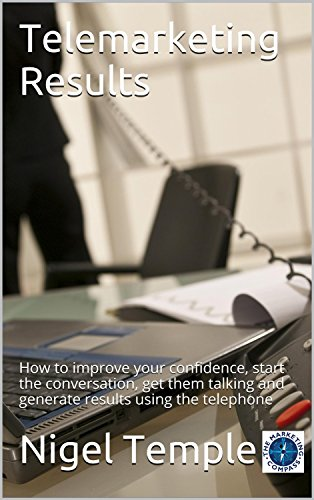 telemarketing-results-how-to-improve-your-confidence-start-the-conversation-get-them-talking-and-gen