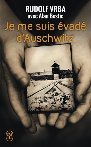 Je me suis évadé d'Auschwitz par Rudolf Vrba