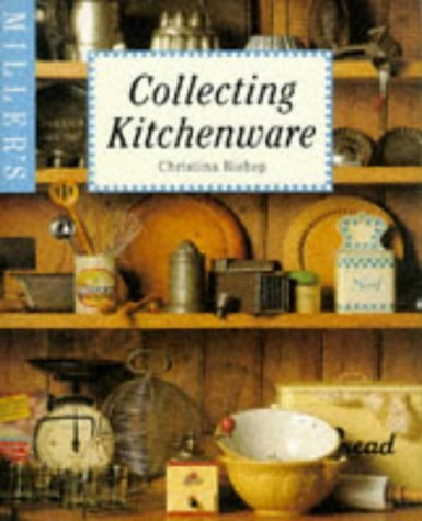 Miller's Guide to Collecting Kitchenware by Christina Bishop (1995-09-11)
