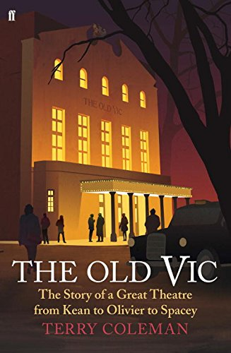 the-old-vic-the-story-of-a-great-theatre-from-kean-to-olivier-to-spacey
