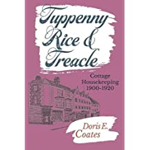 Tuppenny Rice and Treacle: Cottage Housekeeping 1900-1920