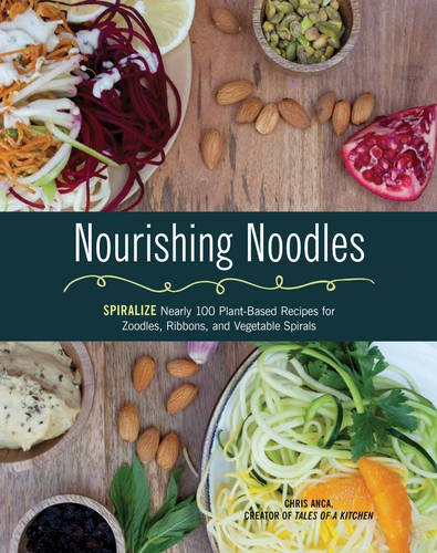nourishing-noodles-spiralize-nearly-100-plant-based-recipes-for-zoodles-ribbons-and-other-vegetable-