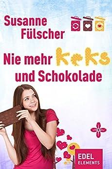 Nie mehr Keks und Schokolade von [Fülscher, Susanne]