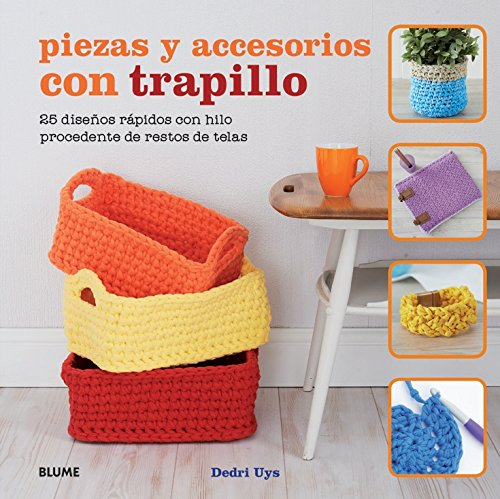 Piezas y accesorios con trapillo: 25 diseños rápidos con hilo procedente de restos de telas por Dedri Uys