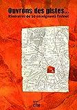 Ouvrons des pistes : Itinéraires de 10 enseignants Freinet...