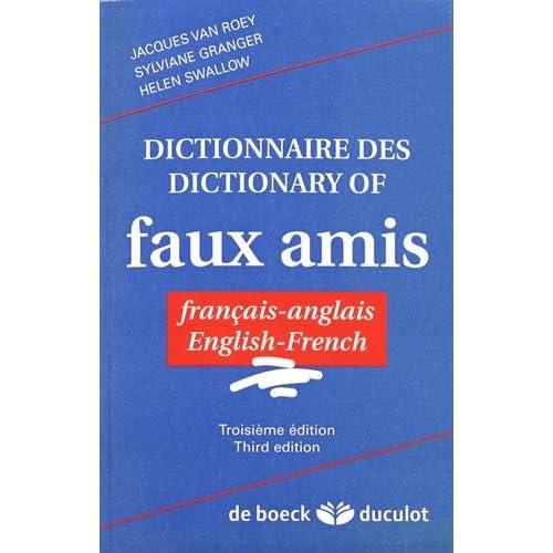 Dictionnaire des / Dictionary of faux amis. Français-Anglais - English-French