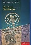 Tourismus: 2. vollständig überarbeitete Auflage 2011