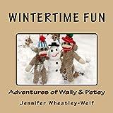 Wintertime Fun: Adventures of Wally & Petey