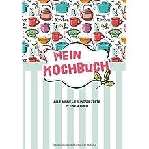 Mein Kochbuch zum Selberschreiben: Eigene Rezepte sammeln - 80 Seiten, süßes Design