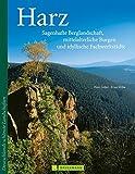 Harz Bildband: Der Harz in über 150 Bildern - Mit den schönsten Aufnahmen von Nationalpark Harz, Wernigerode, Goslar und mehr (Deutschlands schönste Landschaften) - Peter Göbel, Ernst Wrba