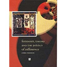 [Feminism, Theory and the Politics of Difference] (By: Chris Weedon) [published: March, 1999]