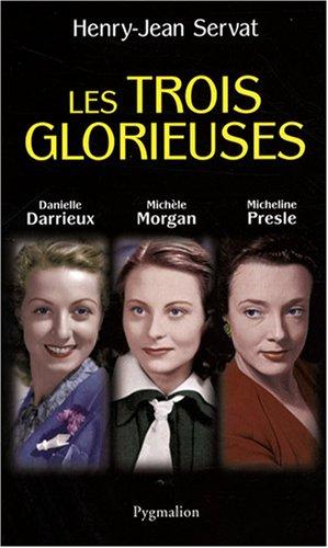 Les trois glorieuses : Danielle Darrieux, Michèle Morgan, Micheline Presle