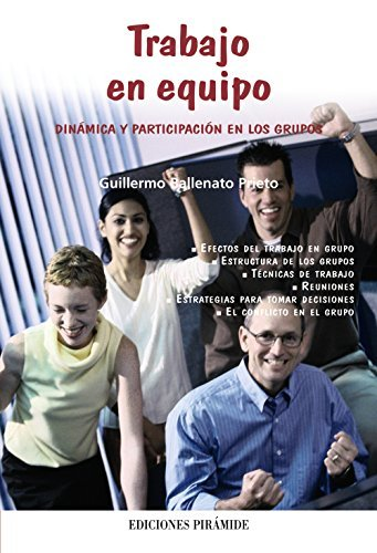 Trabajo en equipo / Teamwork: Din??mica y participaci??n en los grupos / Dynamic and participation in groups (Libro Pr??ctico) by Guillermo Ballenato Prieto (2014-06-30)