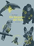 Die Sprachen der Tiere (Naturkunden, Band 44) - Eva Meijer