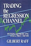 Scarica Libro Trading the Regression Channel Defining and Predicting Stock Price Trends (PDF,EPUB,MOBI) Online Italiano Gratis