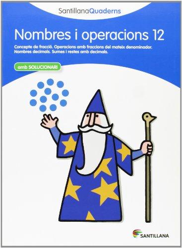 NOMBRES I OPERACIONS 12 AMB SOLUCIONARI SANTILLANA QUADERNS - 9788468013930