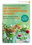 Les bienfaits de l'alimentation vivante - Règles, conseils et recettes pour retrouver son énergie (Eyrolles Pratique) - Format Kindle - 9782212346275 - 8,49 €