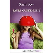 Saure-Gurken-Zeit: Roman
