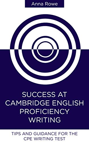 Success at Cambridge English: Proficiency Writing: Tips and guided practice for the...