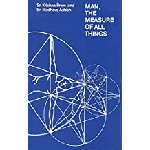 Man, the Measure of All Things by Sri Krishna Prem (1969-01-01)