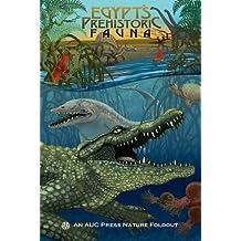 Egypt's Prehistoric Fauna: An AUC Press Nature Foldout (AUC Press Nature Foldouts) by Dominique Navarro (2013-08-15)