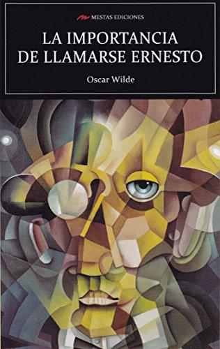 La importancia de llamarse Ernesto (Ed. Integra) (Selección Clásicos Universales) por Oscar Wilde
