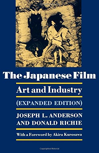 The Japanese Film: Art and Industry. (Expanded Edition)