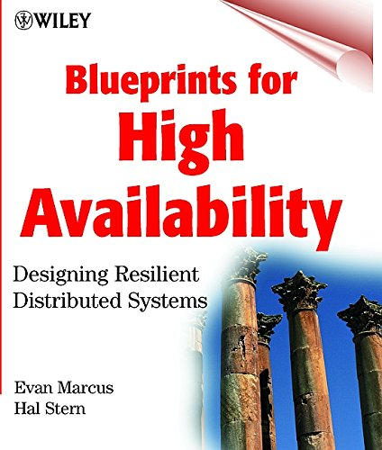 Blueprints for High Availability: Designing Resilient Distributed Systems