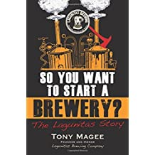 SO YOU WANT TO START A BREWERY by TONY MAGEE (12-Nov-2014) Paperback