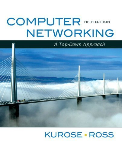 Computer Networking: A Top-Down Approach (5th Edition) 5th edition by Kurose, James F., Ross, Keith W. (2009) Hardcover