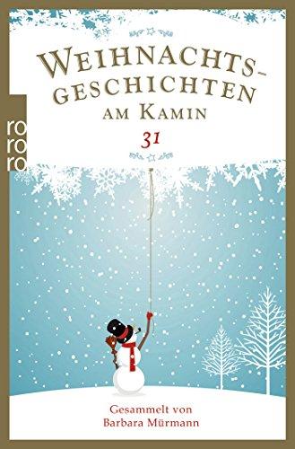 Preisvergleich Produktbild Weihnachtsgeschichten am Kamin 31: Gesammelt von Barbara Mürmann
