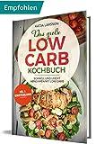 Das große Low Carb Kochbuch: Schnell und leicht abnehmen mit Low Carb (German Edition)