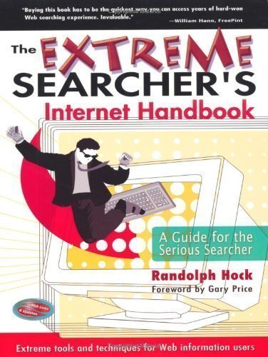 The Extreme Searchers Internet Handbook: A Guide for the Serious Searcher by Hock, Randolph published by CyberAge Books (2004)