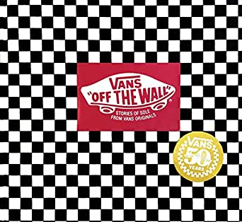 Vans: Off the Wall (50th Anniversary Edition):