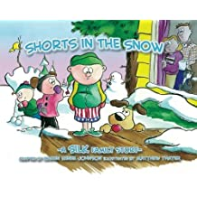Shorts In The Snow (Silk Family Story) by Danny Silk (2011-02-25)