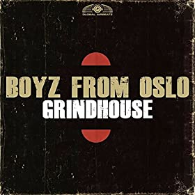 Boyz From Oslo-Grindhouse