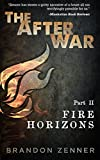 Book cover image for The After War - Part II: Fire Horizons
