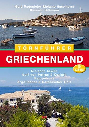 Preisvergleich Produktbild Törnführer Griechenland 1: Ionische Inseln, Golf von Patras und Korinth, Peloponnes, Argolischer und Saronischer Golf
