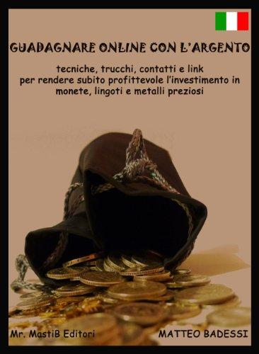 Guadagnare online con argento, monete lingotti e gioielli