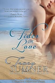Tides of Love (Seaswept Seduction/Book One: NOAH 1) (English Edition) von [Sumner, Tracy]