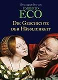 Die Geschichte der Hässlichkeit - Umberto Eco