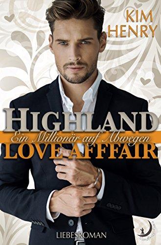 Highland Love Affair: Ein Millionär auf Abwegen