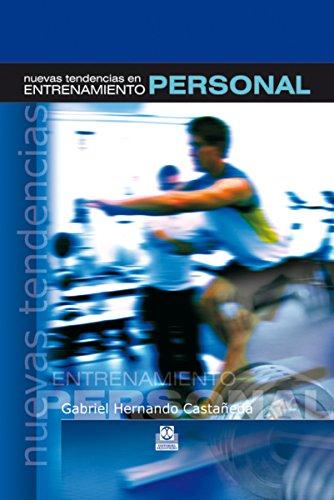Nuevas tendencias en entrenamiento personal (Color) (Deportes nº 93) por Gabriel Hernando Castañeda