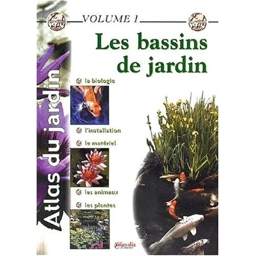 Atlas du jardin - Volume 1: Les bassins de jardin