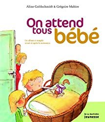 On attend tous bébé