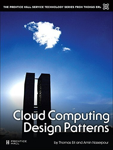 Cloud Computing Design Patterns (The Prentice Hall Service Technology Series from Thomas Erl) Hardcover June 18, 2015