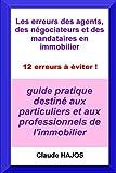 Les erreurs des agents, des négociateurs et des mandataires: 12 erreurs à éviter !...