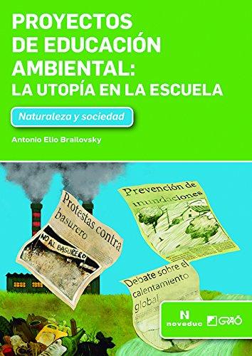Proyectos de educación ambiental: La utopía en la escuela (NOVEDUC-GRAÓ) por Elio Bruilovky