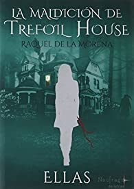 La maldición de Trefoil House par Raquel de la Morena